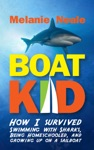 Boat Kid How I Survived Swimming With Sharks Being Homeschooled And Growing Up On A Sailboat