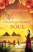 Allyson Jeleyne - My Unconquerable Soul  artwork
