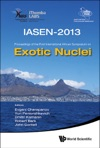 Exotic NucleiIASEN-2013Proceedings Of The First International African Symposium On Exotic Nuclei