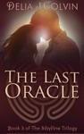 The Last Oracle Book Three Of The Sibylline Trilogy Oracles Series