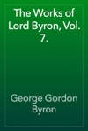The Works Of Lord Byron Vol 7
