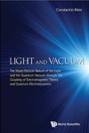 Light And VacuumThe WaveParticle Nature Of The Light And The Quantum Vacuum Through The Coupling Of Electromagnetic Theory And Quantum Electrodynamics