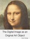 The Digital Image As An Original Art Object