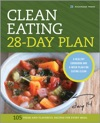 The Clean Eating 28-Day Plan A Healthy Cookbook And 4-Week Plan For Eating Clean