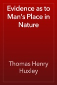 Thomas Henry Huxley - Evidence as to Man's Place in Nature artwork