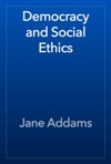 Democracy And Social Ethics