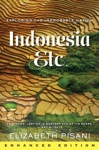 Indonesia Etc Exploring The Improbable Nation Enhanced Edition