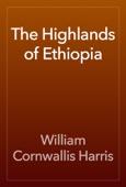 William Cornwallis Harris - The Highlands of Ethiopia artwork
