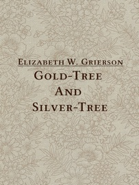 GOLD-TREE AND SILVER-TREE