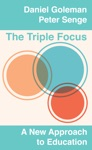The Triple Focus A New Approach To Education
