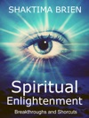 Spiritual Enlightenment Breakthroughs And Shortcuts