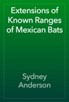 Extensions Of Known Ranges Of Mexican Bats