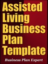 Assisted Living Business Plan Template Including 6 Special Bonuses
