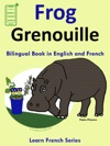 Learn French French For Kids Bilingual Book In English And French Frog - Grenouille