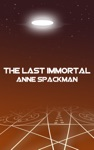 The Last Immortal Book One Of Seeds Of A Fallen Empire