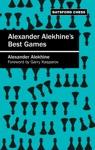 Alexander Alekhines Best Games