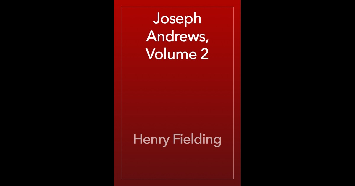 a critiques of joseph andrews book iv The history of the adventures of joseph andrews and his friend the history of the adventures of joseph andrews and his friend book iv chapter i.