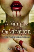 Ally Thomas - A Vampire On Vacation - The Vampire from Hell (Part 3)  artwork