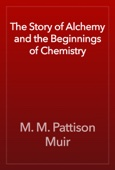 Similar eBook: The Story of Alchemy and the Beginnings of Chemistry