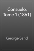 George Sand - Consuelo, Tome 1 (1861) artwork