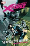 Uncanny X-Force Vol 1 The Apocalypse Solution