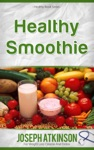 Healthy Smoothies Detox Smoothies - Fruit Smoothie Recipes To Lose Weight