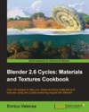 Blender 26 Cycles Materials And Textures Cookbook