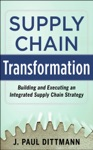 Supply Chain Transformation Building And Executing An Integrated Supply Chain Strategy