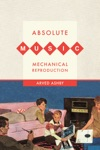 Absolute Music Mechanical Reproduction