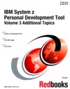 IBM System Z Personal Development Tool Volume 3 Additional Topics