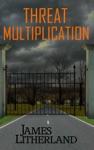 Threat Multiplication