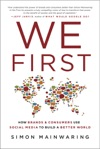 We First How Brands And Consumers Use Social Media To Build A Better World