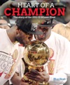 Heart Of A Champion The Story Of The 2012-13 Miami Heat