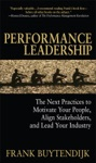Performance Leadership The Next Practices To Motivate Your People Align Stakeholders And Lead Your Industry