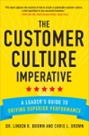 The Customer Culture Imperative A Leaders Guide To Driving Superior Performance