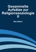 Gesammelte Aufsätze zur Religionssoziologie II