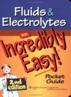 Fluids  Electrolytes An Incredibly Easy Pocket Guide 2nd Edition