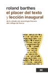 El Placer Del Texto Y Leccin Inaugural De La Ctedra De Semiologa Literaria Del Collge De France Pronunciada El 7 De Enero De 1977