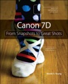 Canon 7D From Snapshots To Great Shots