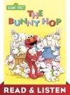 The Bunny Hop Sesame Street Read  Listen Edition