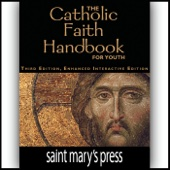 The Catholic Faith Handbook for Youth, Third Edition