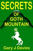 Secrets of Goth Mountain