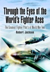 Through The Eyes Of The Worlds Fighter Aces
