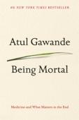 Being Mortal - Atul Gawande Cover Art