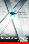 Gen X A Manual For The Generation Of Masterminds And Lost Minds