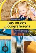 Das 1X1 des Fotografierens