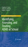 Identifying Assessing And Treating ADHD At School