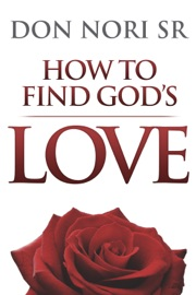HOW TO FIND GODS LOVE
