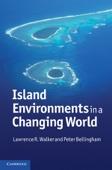 Island Environments in a Changing World - Lawrence R. Walker & Peter Bellingham Cover Art