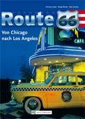 Reise Bildband Route 66: Von Chicago nach Los Angeles